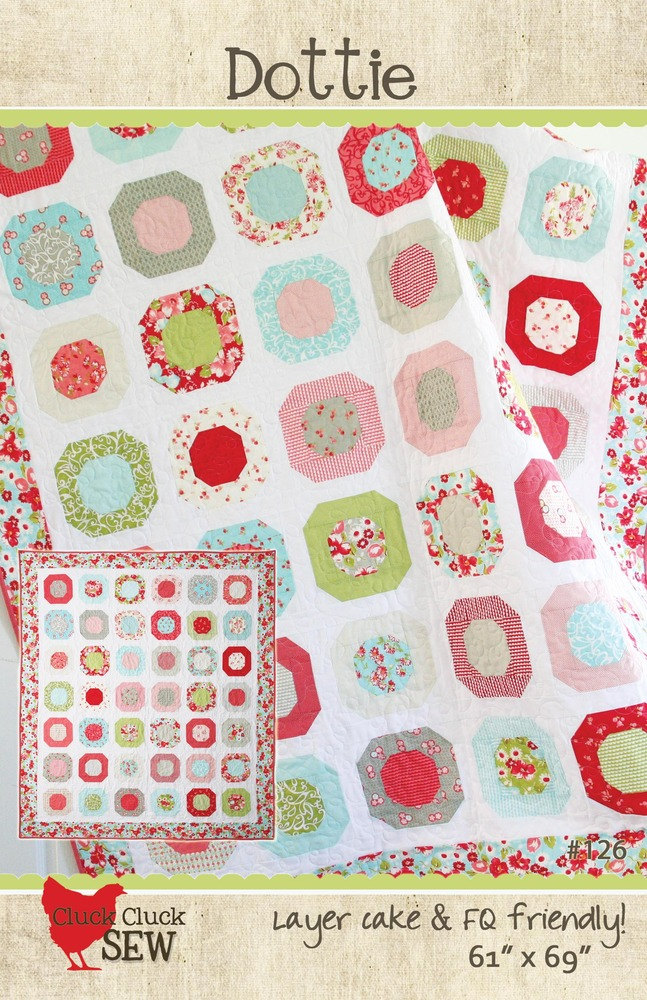 New Quilt Pattern Dottie by Cluck Cluck Sew Easy and Fun to Make